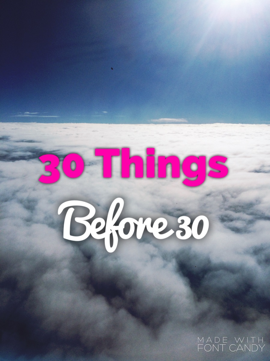 30 Before 30: A Bucket List